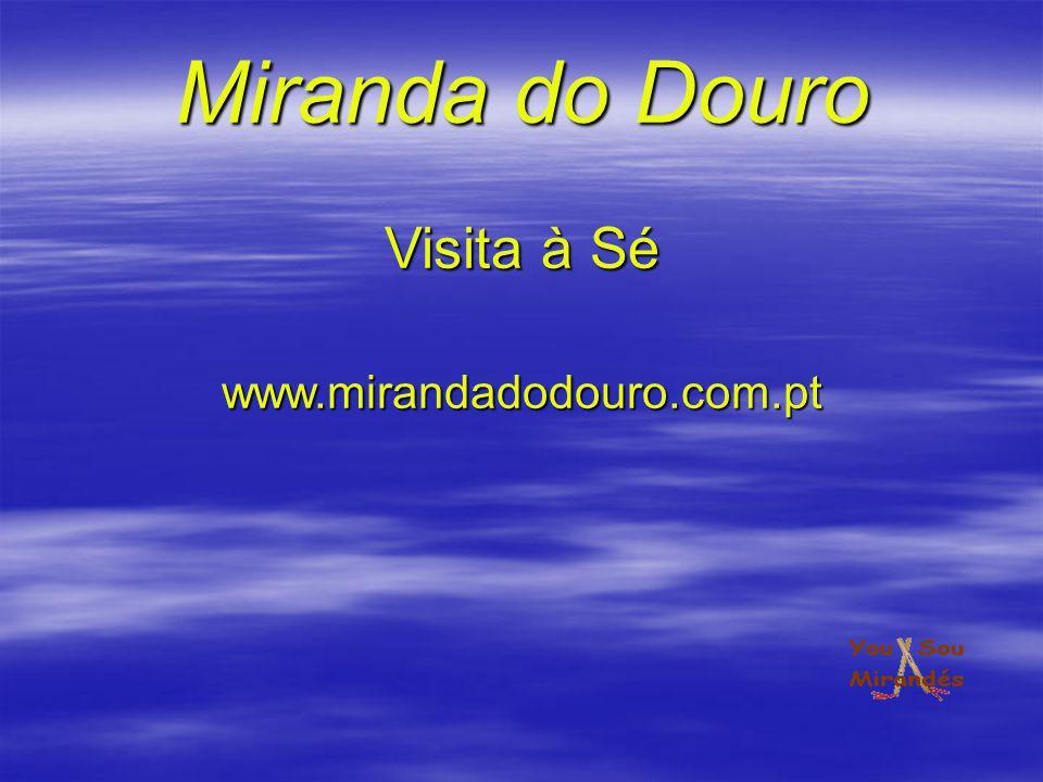 Miranda do Douro Visita à Sé