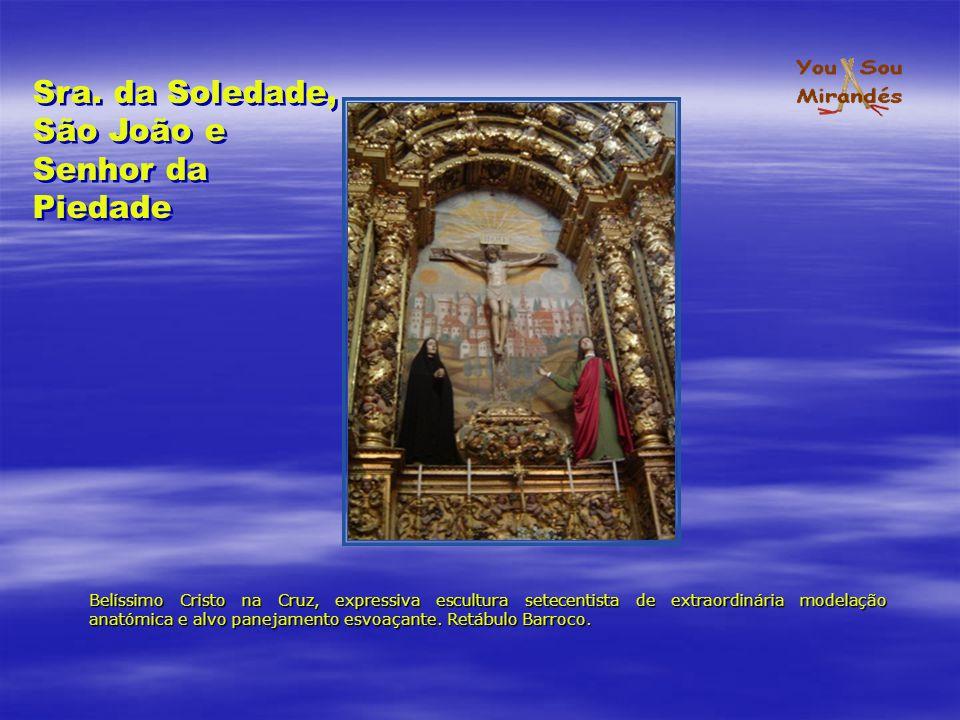 Sra. da Soledade, São João e Senhor da Piedade
