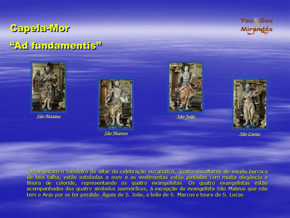 Capela-Mor Ad fundamentis São Mateus São João São Marcos São Lucas