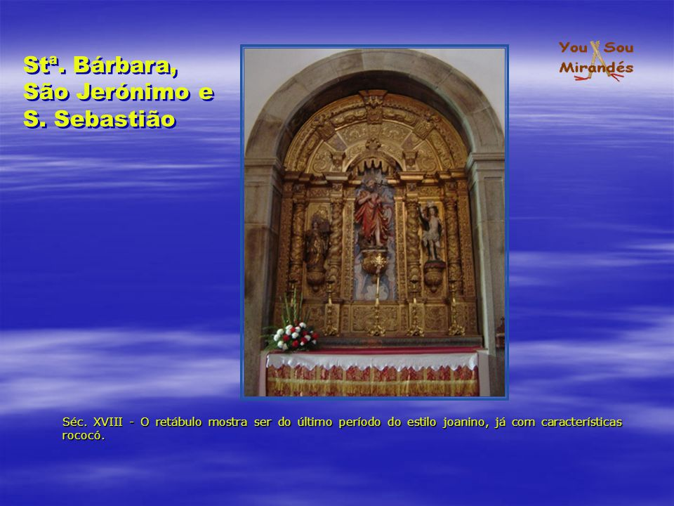 Stª. Bárbara, São Jerónimo e S. Sebastião