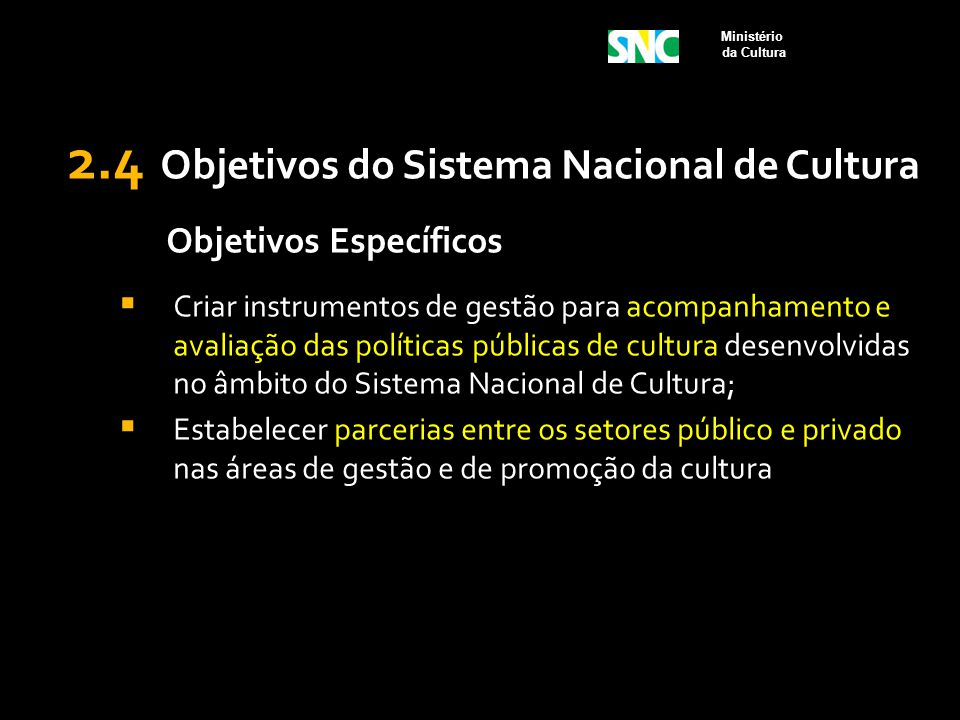2.4 Objetivos do Sistema Nacional de Cultura