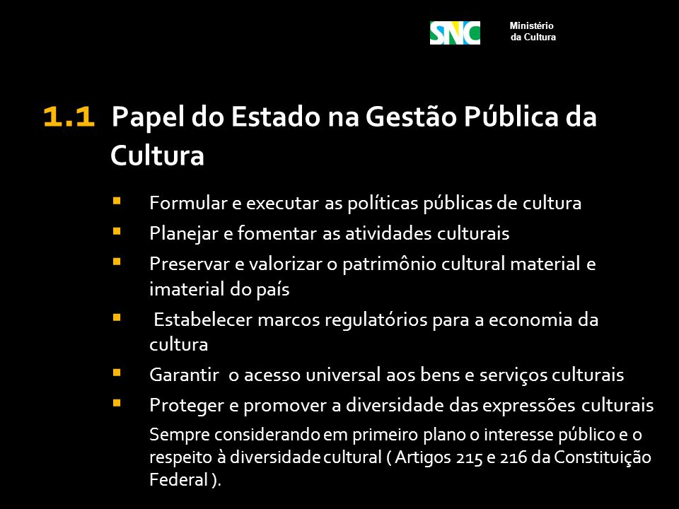 1.1 Papel do Estado na Gestão Pública da Cultura