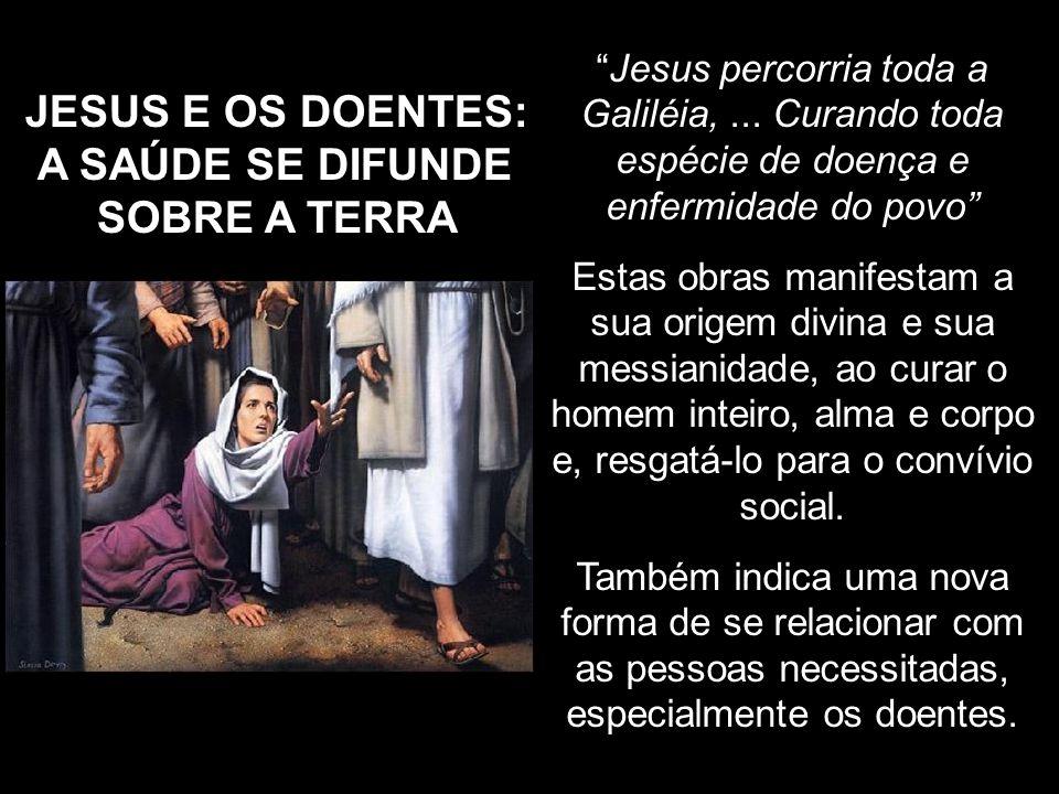 JESUS E OS DOENTES: A SAÚDE SE DIFUNDE SOBRE A TERRA