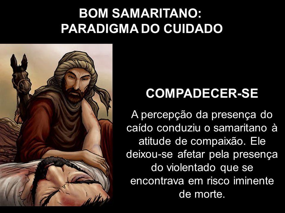 BOM SAMARITANO: PARADIGMA DO CUIDADO COMPADECER-SE