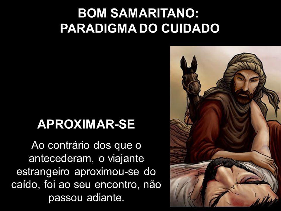 BOM SAMARITANO: PARADIGMA DO CUIDADO APROXIMAR-SE