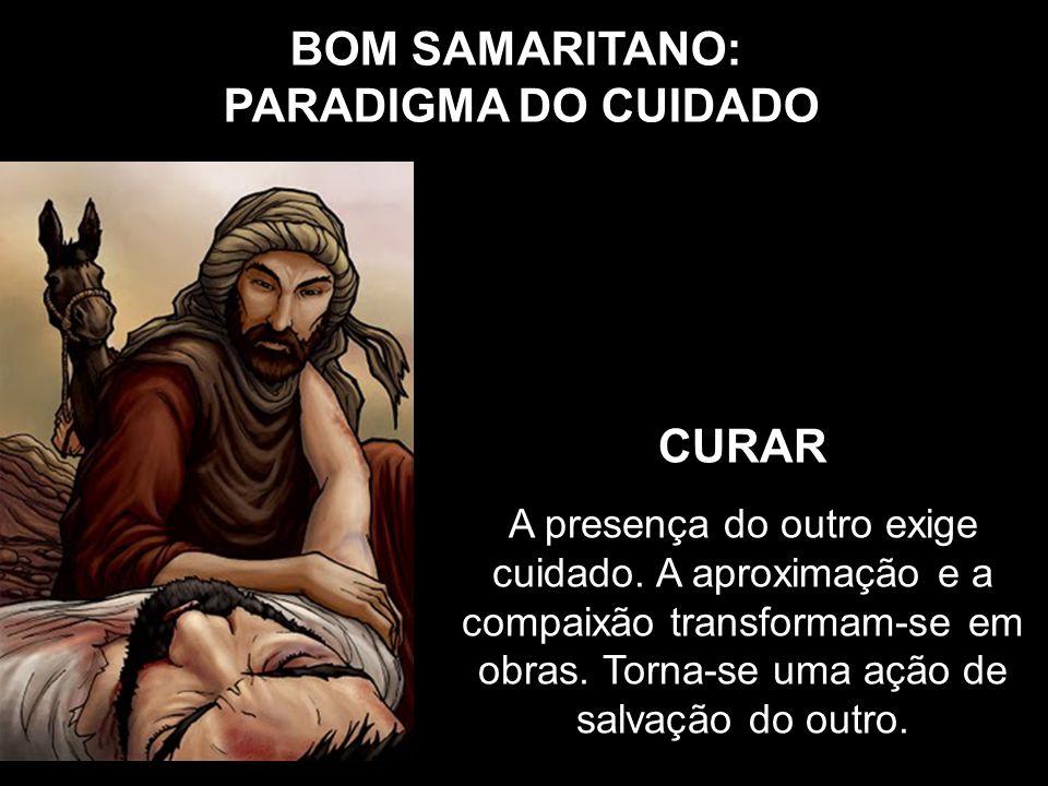BOM SAMARITANO: PARADIGMA DO CUIDADO CURAR