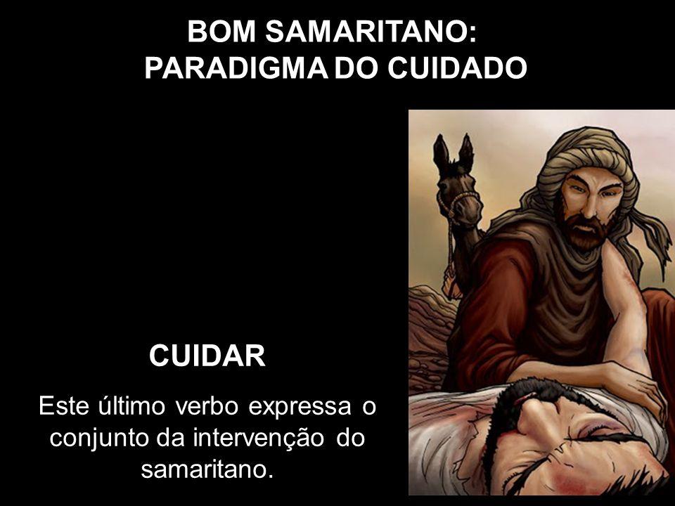 Este último verbo expressa o conjunto da intervenção do samaritano.