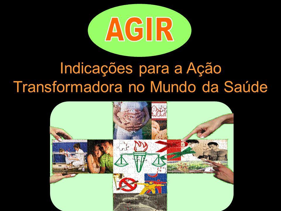 Indicações para a Ação Transformadora no Mundo da Saúde