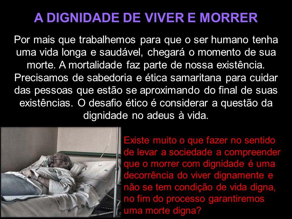 A DIGNIDADE DE VIVER E MORRER