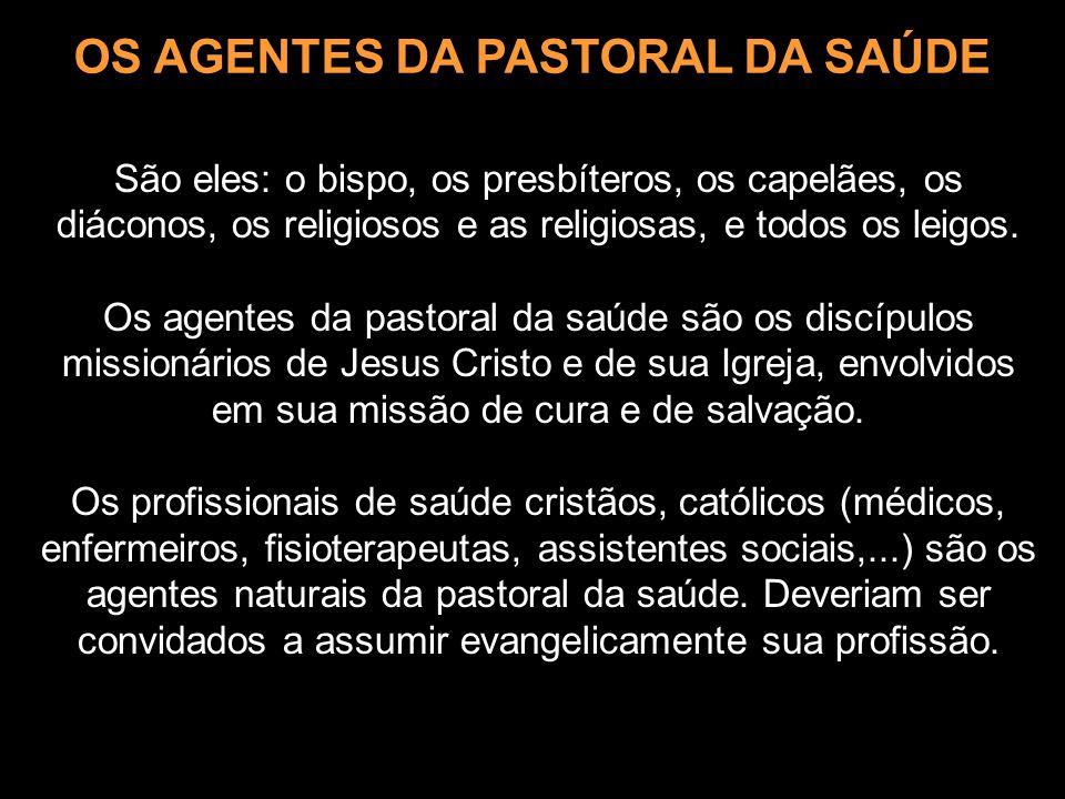 OS AGENTES DA PASTORAL DA SAÚDE