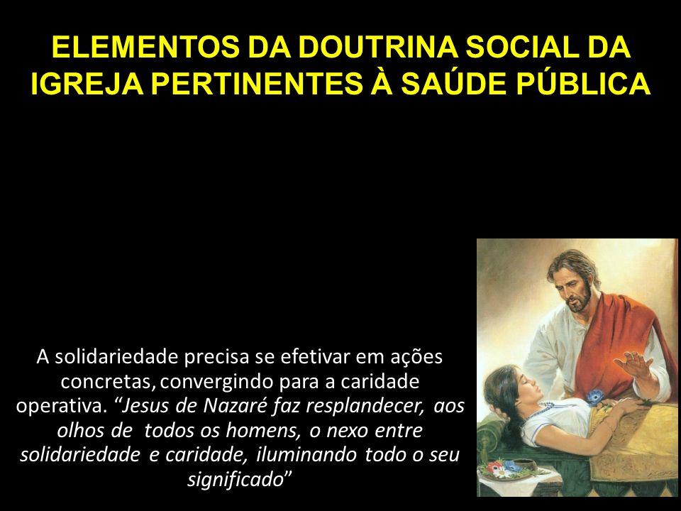 ELEMENTOS DA DOUTRINA SOCIAL DA IGREJA PERTINENTES À SAÚDE PÚBLICA