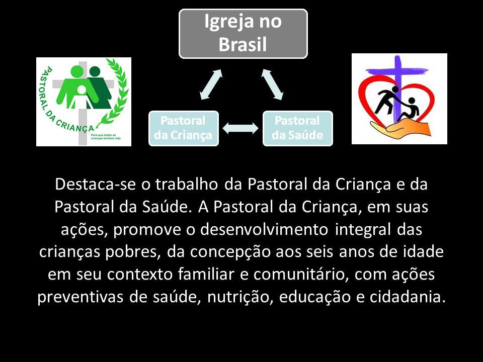 Igreja no Brasil Pastoral da Saúde. Pastoral da Criança.