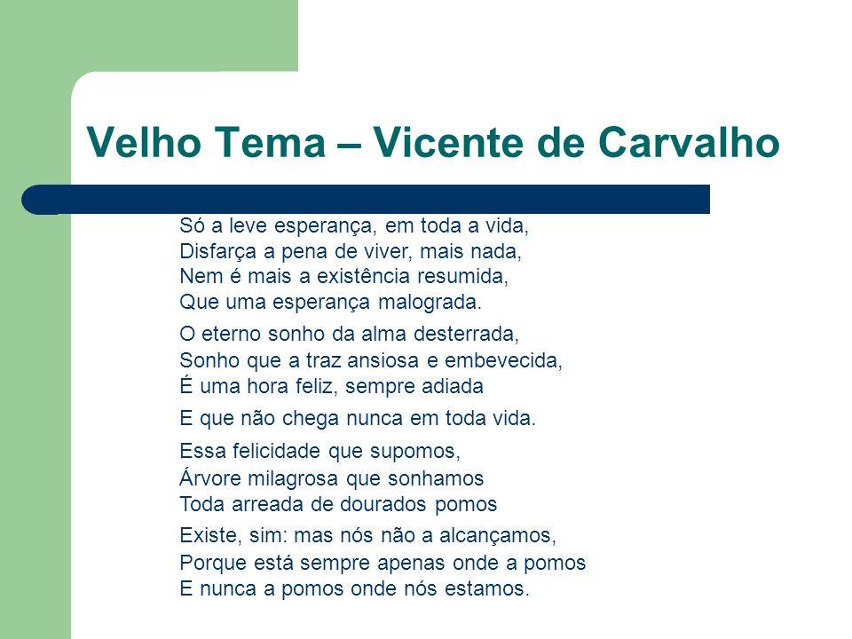 Velho Tema – Vicente de Carvalho