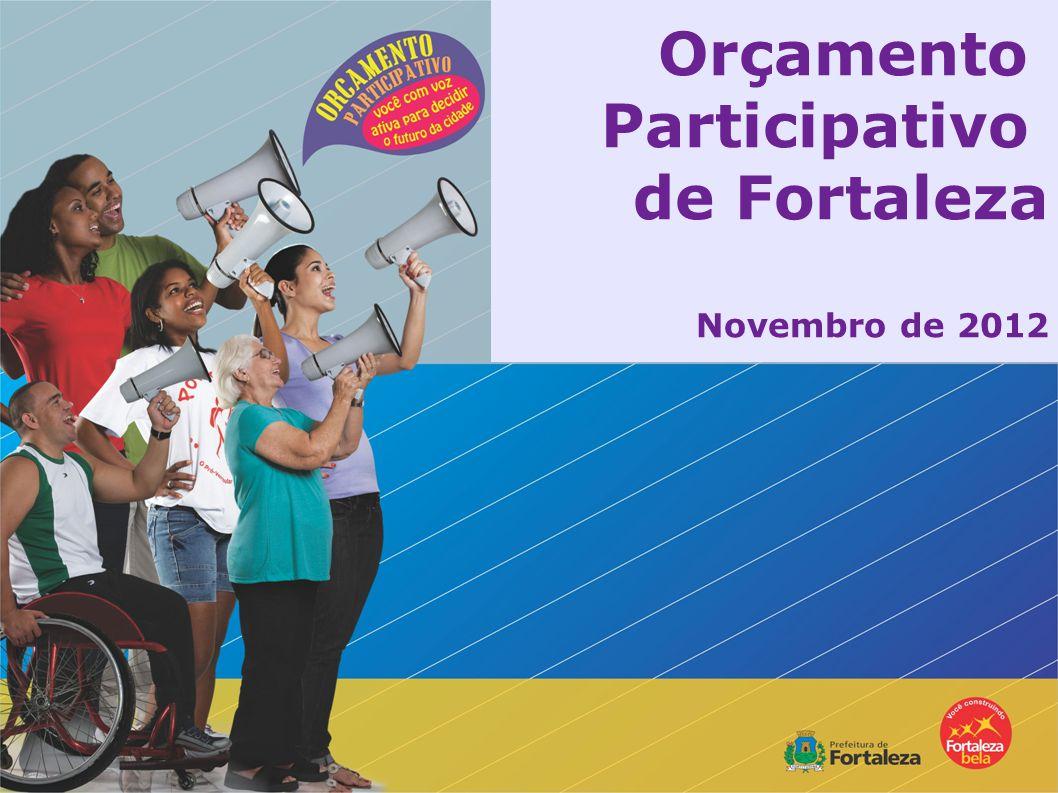 Orçamento Participativo de Fortaleza Novembro de 2012