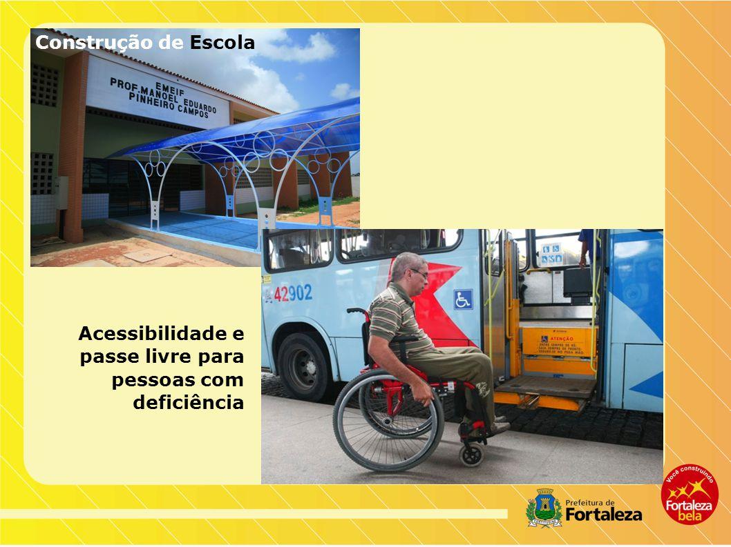 Construção de Escola Acessibilidade e passe livre para pessoas com deficiência