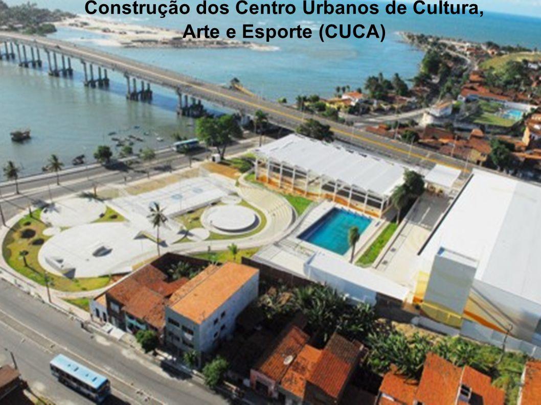 Construção dos Centro Urbanos de Cultura,