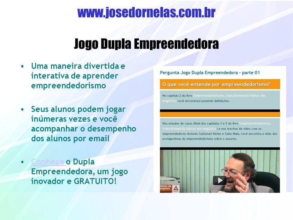 www.josedornelas.com.br Jogo Dupla Empreendedora