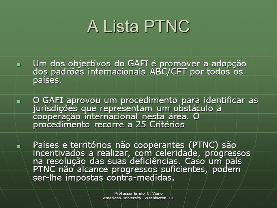 A Lista PTNC Um dos objectivos do GAFI é promover a adopção dos padrões internacionais ABC/CFT por todos os países.
