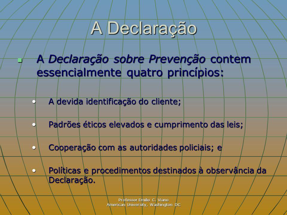 A Declaração A Declaração sobre Prevenção contem essencialmente quatro princípios: A devida identificação do cliente;