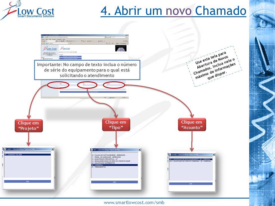 4. Abrir um novo Chamado Use esta tela para Abertura de Novos Chamados. Inclua nele o máximo de informações que dispor.