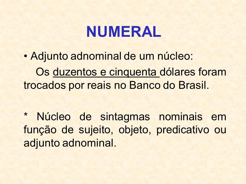 NUMERAL Adjunto adnominal de um núcleo: