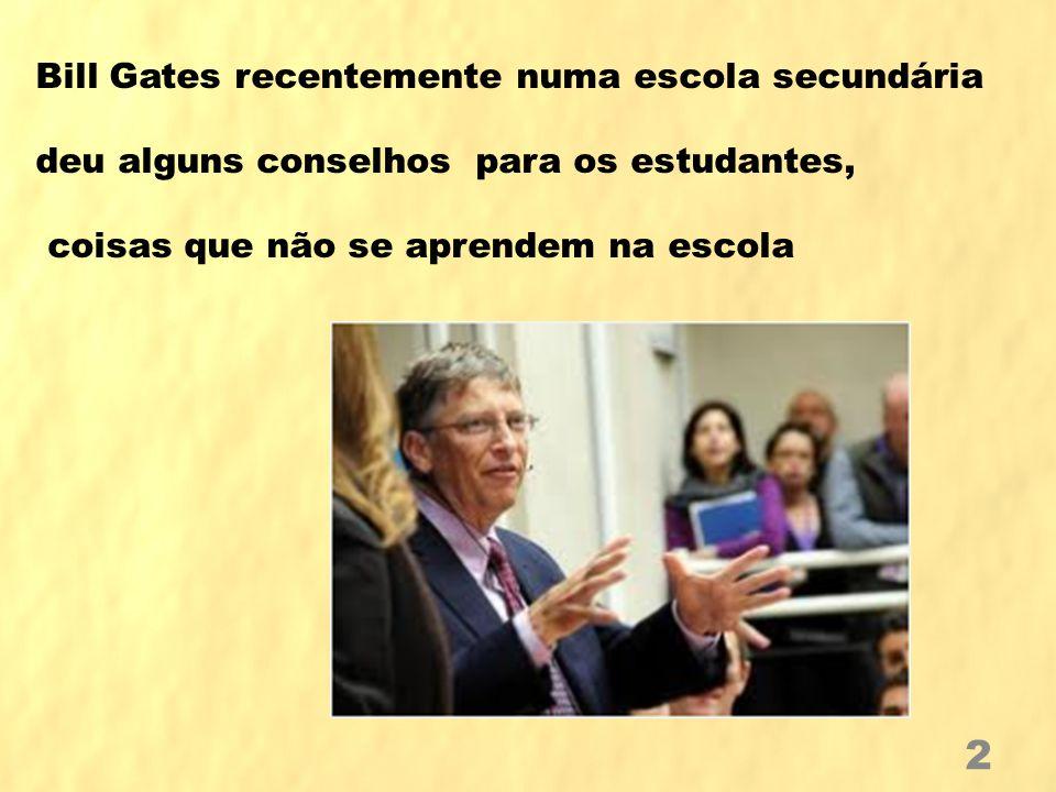 Bill Gates recentemente numa escola secundária