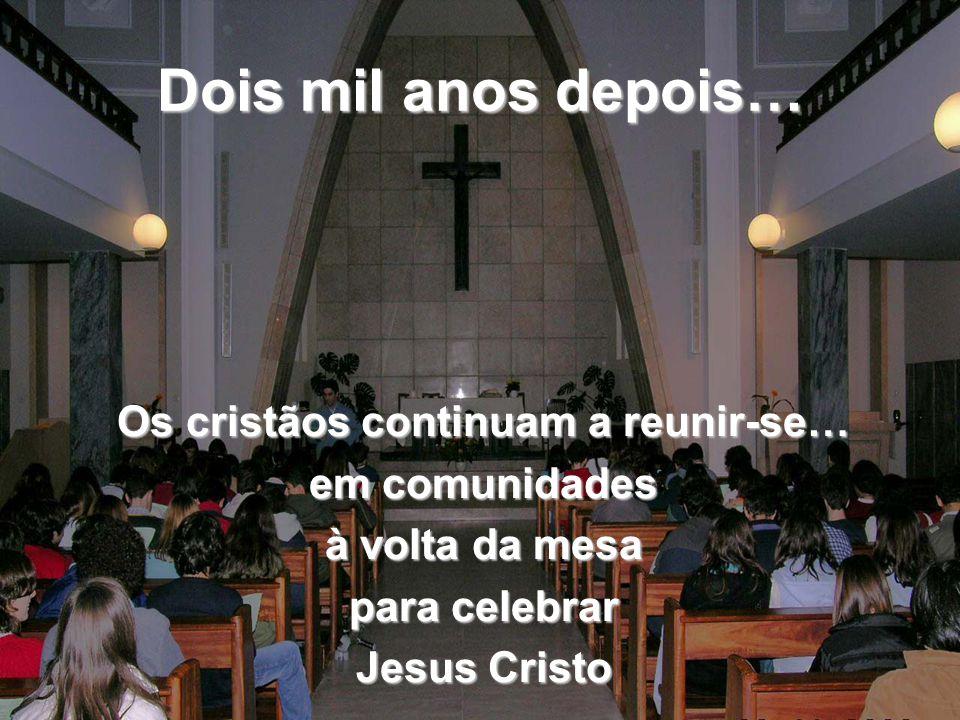 Os cristãos continuam a reunir-se…