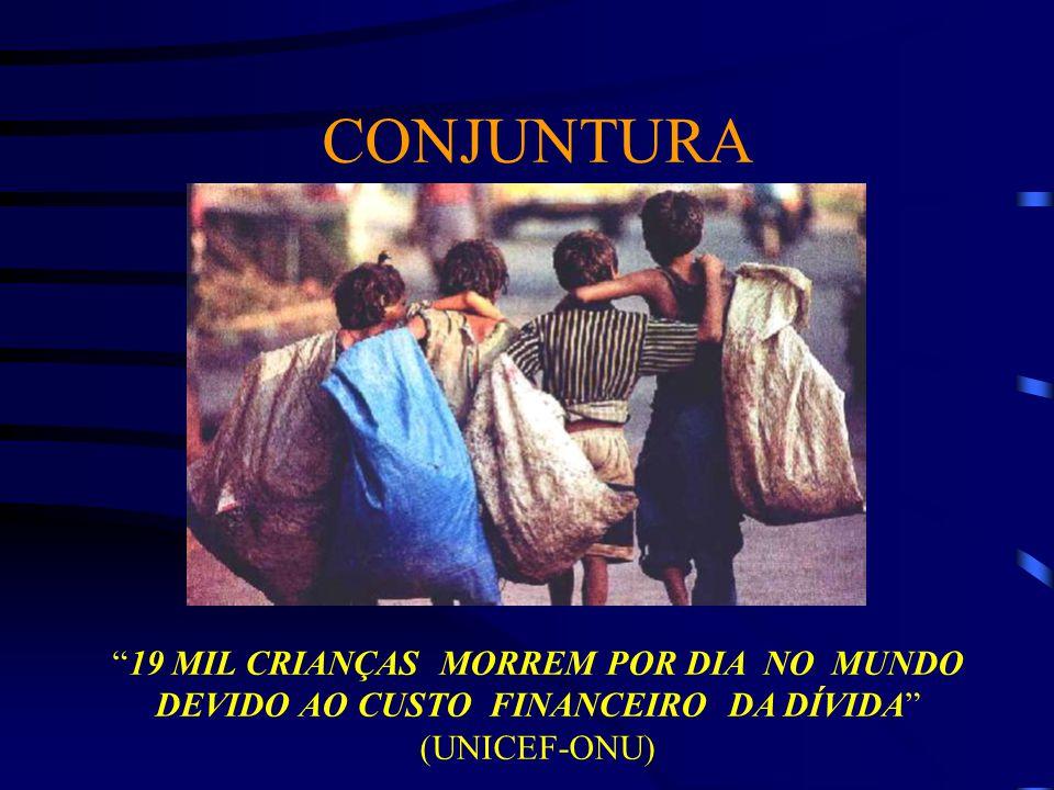 CONJUNTURA 19 MIL CRIANÇAS MORREM POR DIA NO MUNDO DEVIDO AO CUSTO FINANCEIRO DA DÍVIDA (UNICEF-ONU)