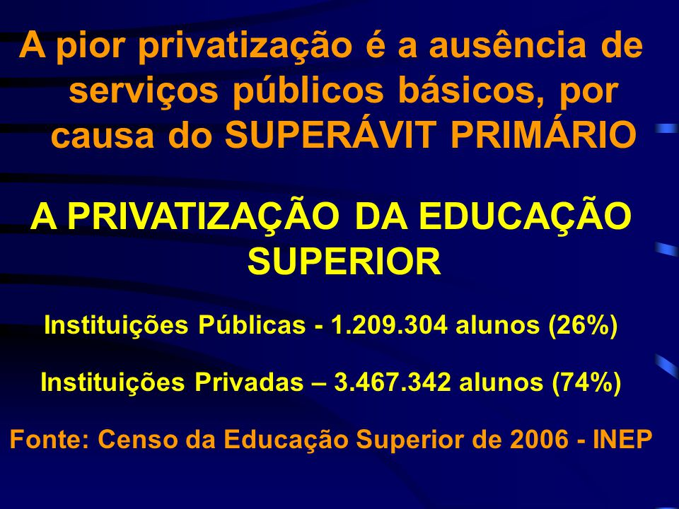 A PRIVATIZAÇÃO DA EDUCAÇÃO SUPERIOR