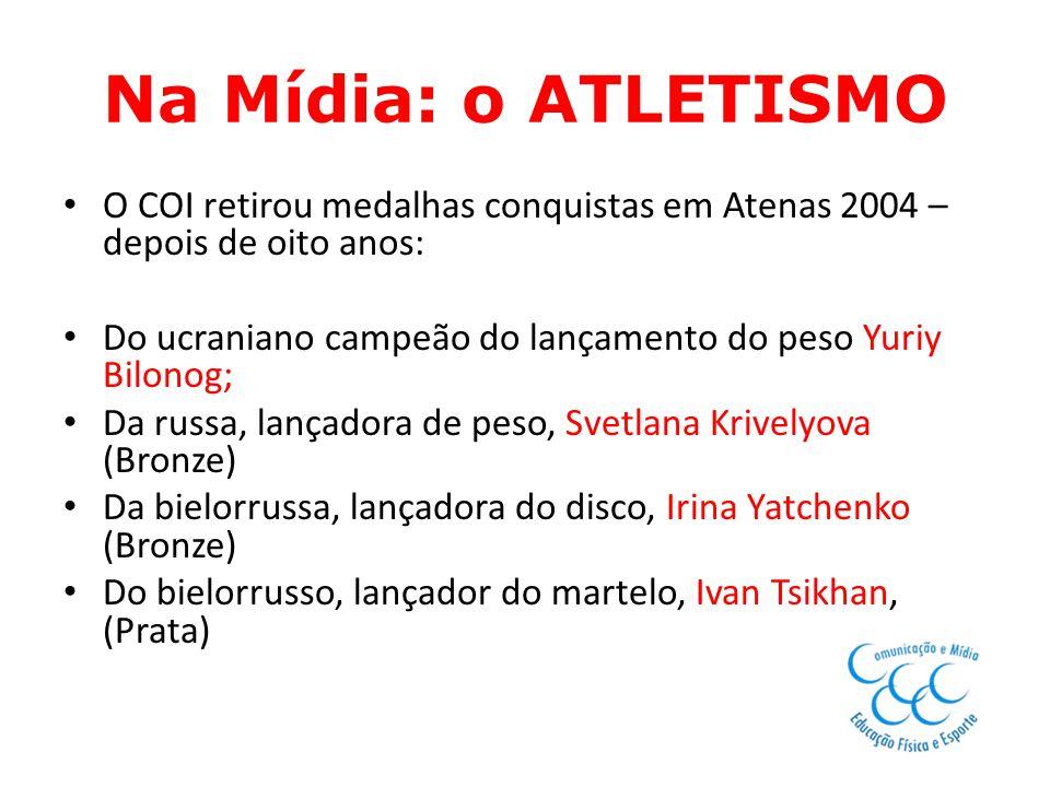 Na Mídia: o ATLETISMO O COI retirou medalhas conquistas em Atenas 2004 – depois de oito anos: