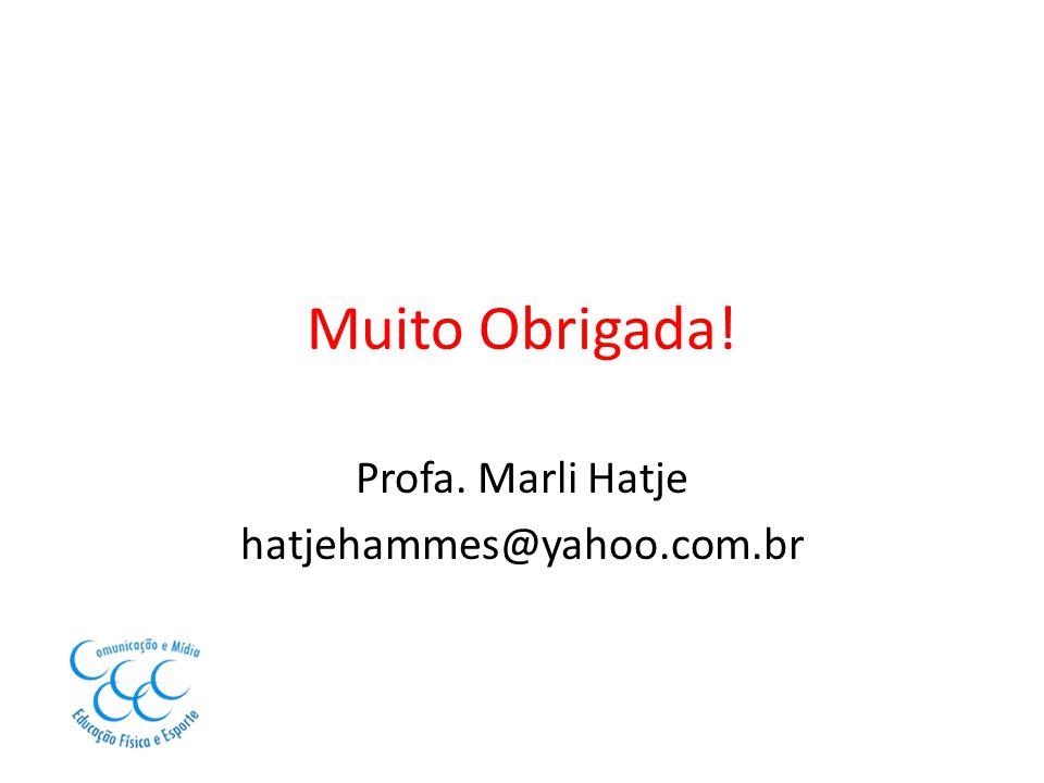 Profa. Marli Hatje hatjehammes@yahoo.com.br