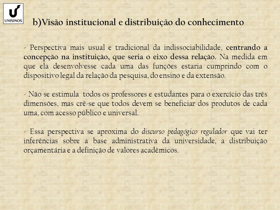 b)Visão institucional e distribuição do conhecimento