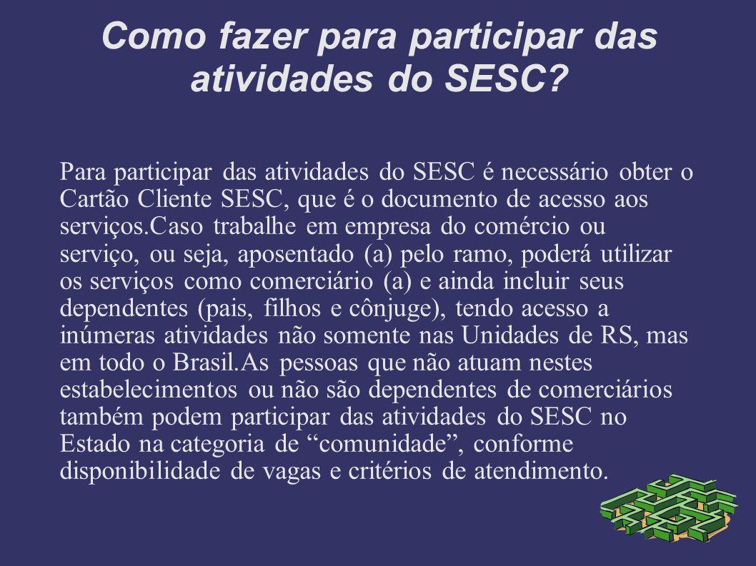 Como fazer para participar das atividades do SESC