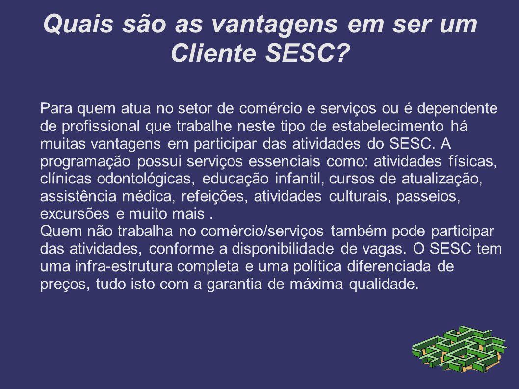 Quais são as vantagens em ser um Cliente SESC