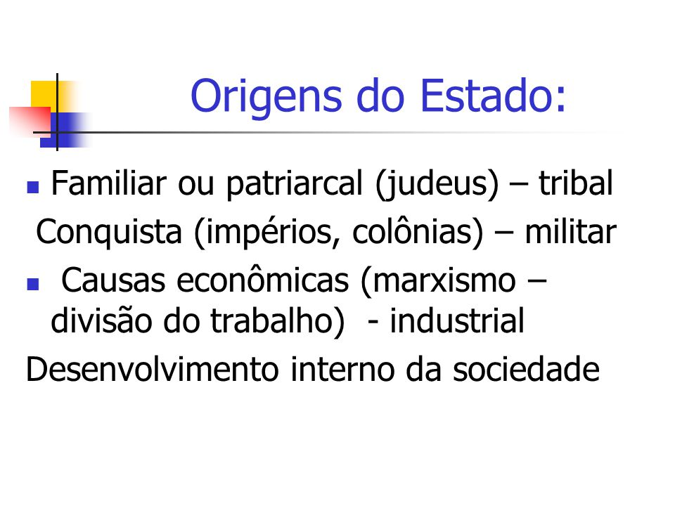 Origens do Estado: Familiar ou patriarcal (judeus) – tribal