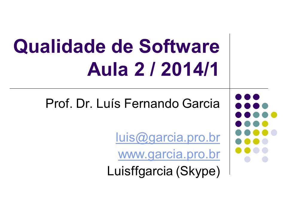 Qualidade de Software Aula 2 / 2014/1