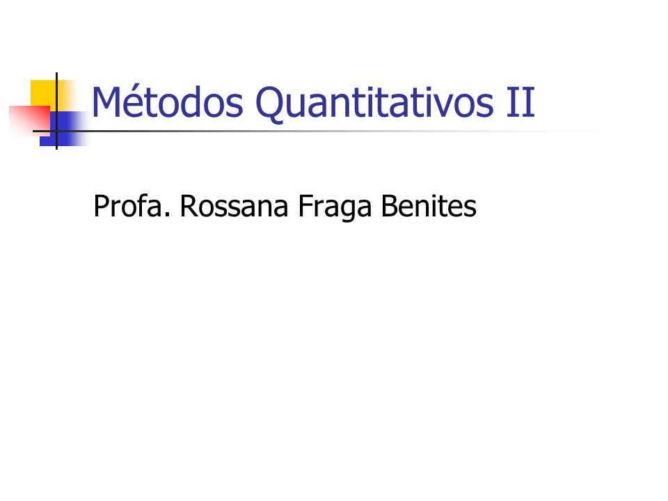 Métodos Quantitativos II