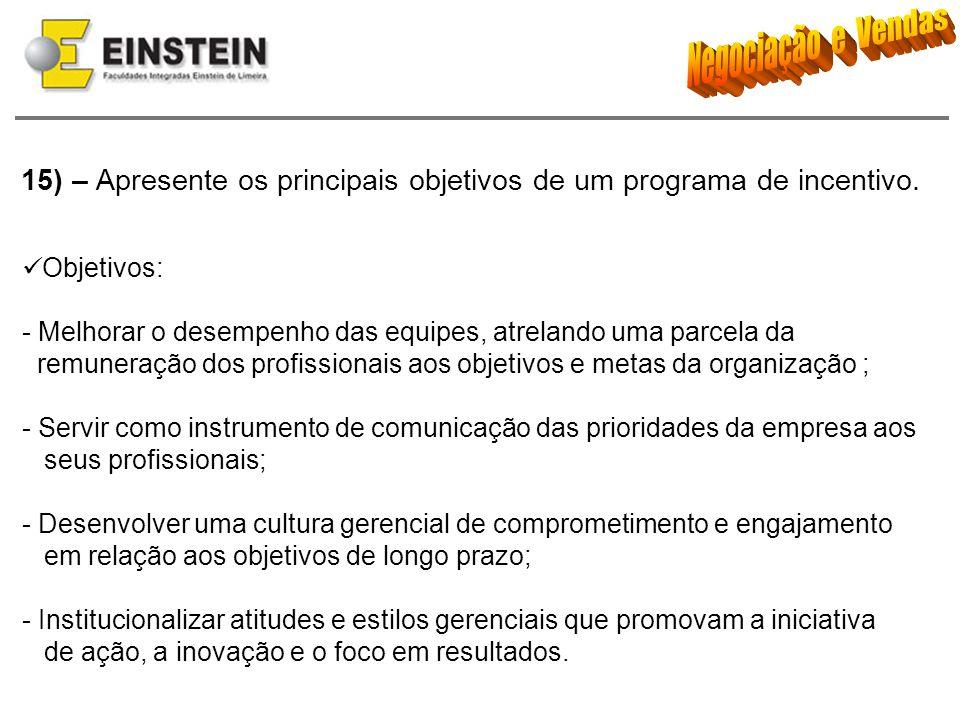15) – Apresente os principais objetivos de um programa de incentivo.