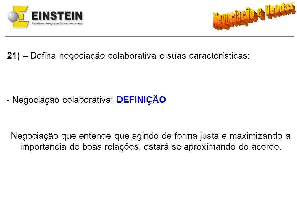 21) – Defina negociação colaborativa e suas características: