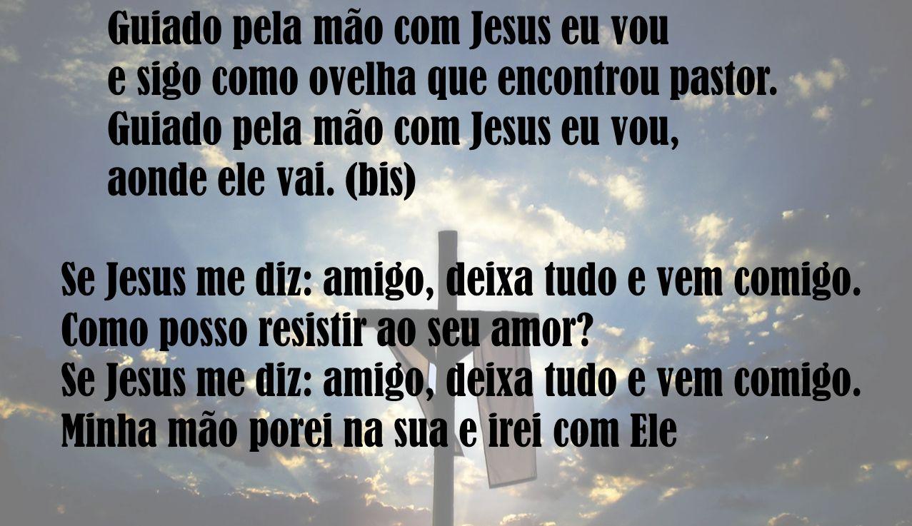Guiado pela mão com Jesus eu vou