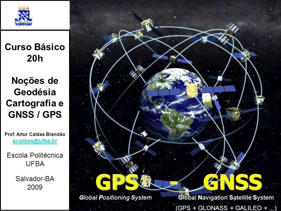 Cartografia e GNSS / GPS Prof. Artur Caldas Brandão