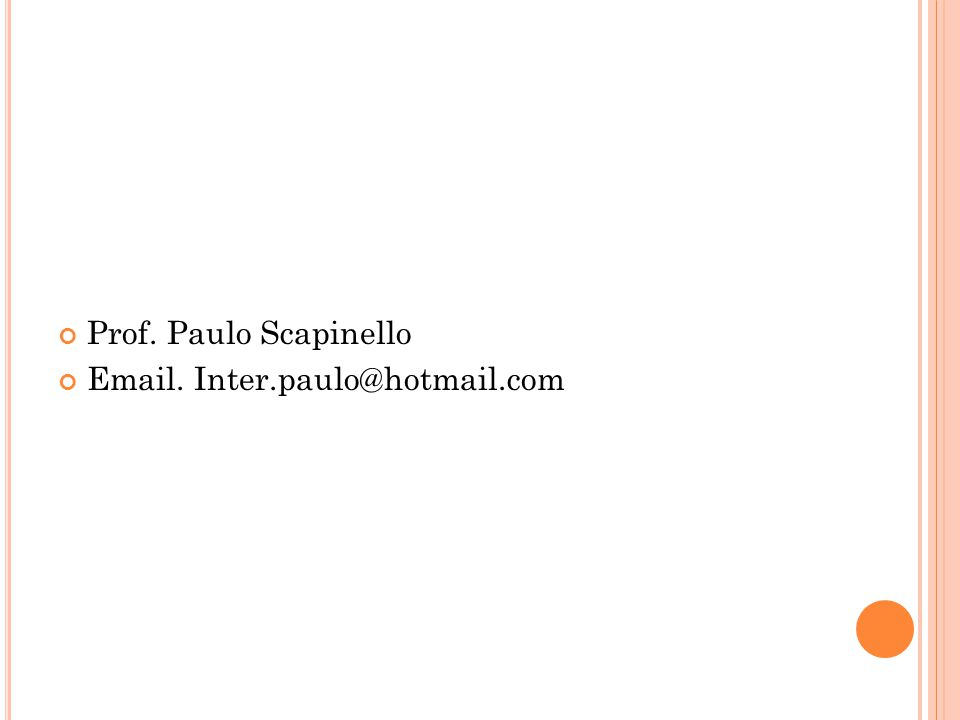 Prof. Paulo Scapinello Email. Inter.paulo@hotmail.com