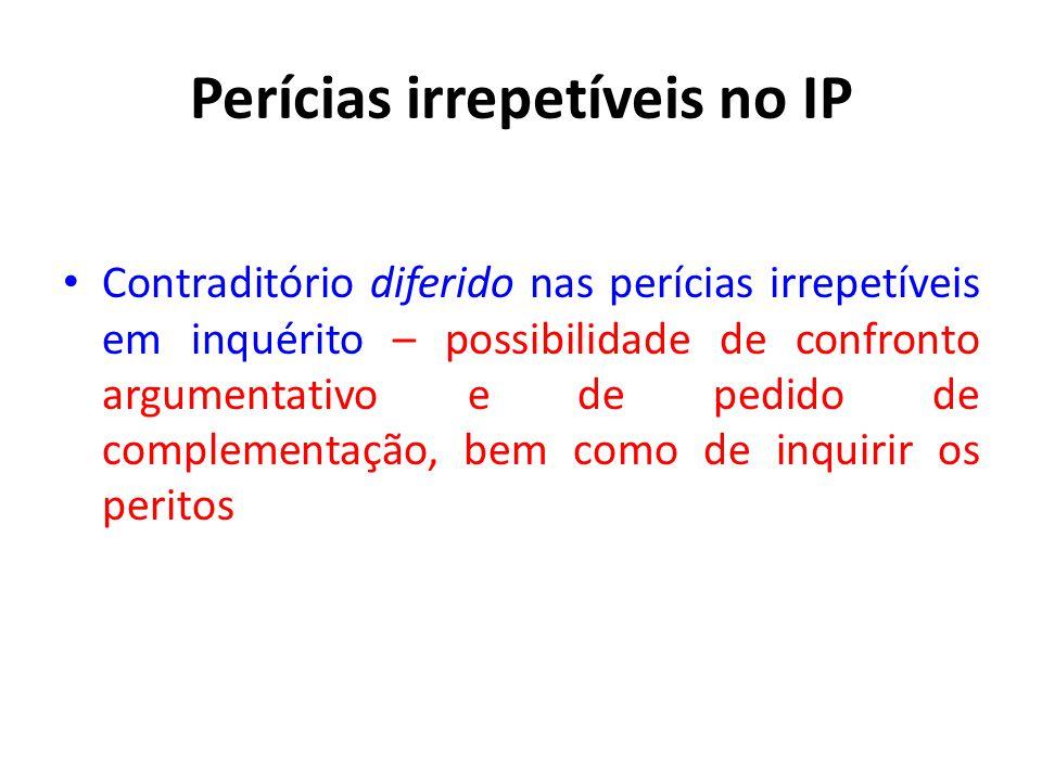 Perícias irrepetíveis no IP