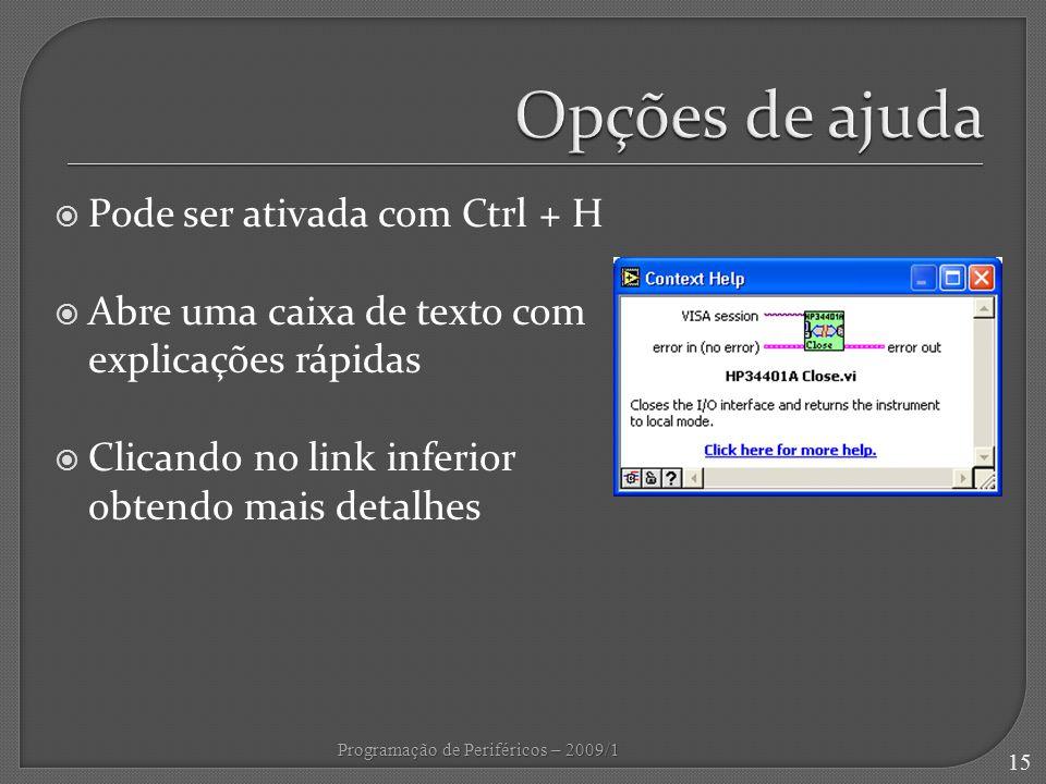 Opções de ajuda Pode ser ativada com Ctrl + H