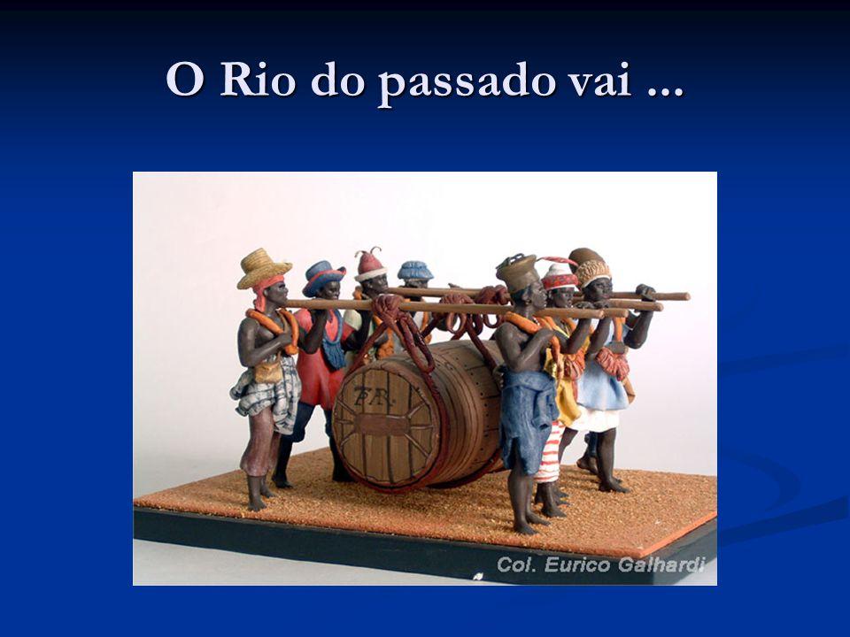 O Rio do passado vai ...