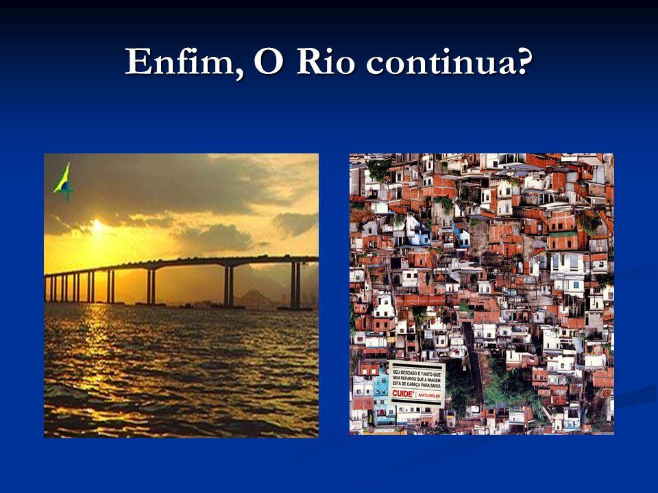 Enfim, O Rio continua