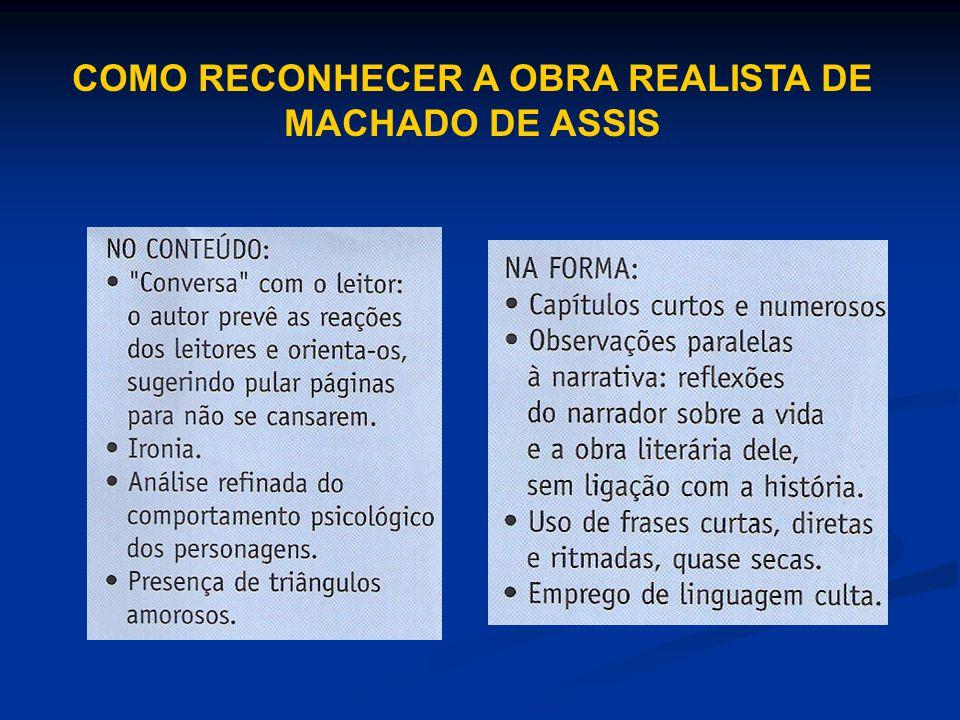 COMO RECONHECER A OBRA REALISTA DE MACHADO DE ASSIS