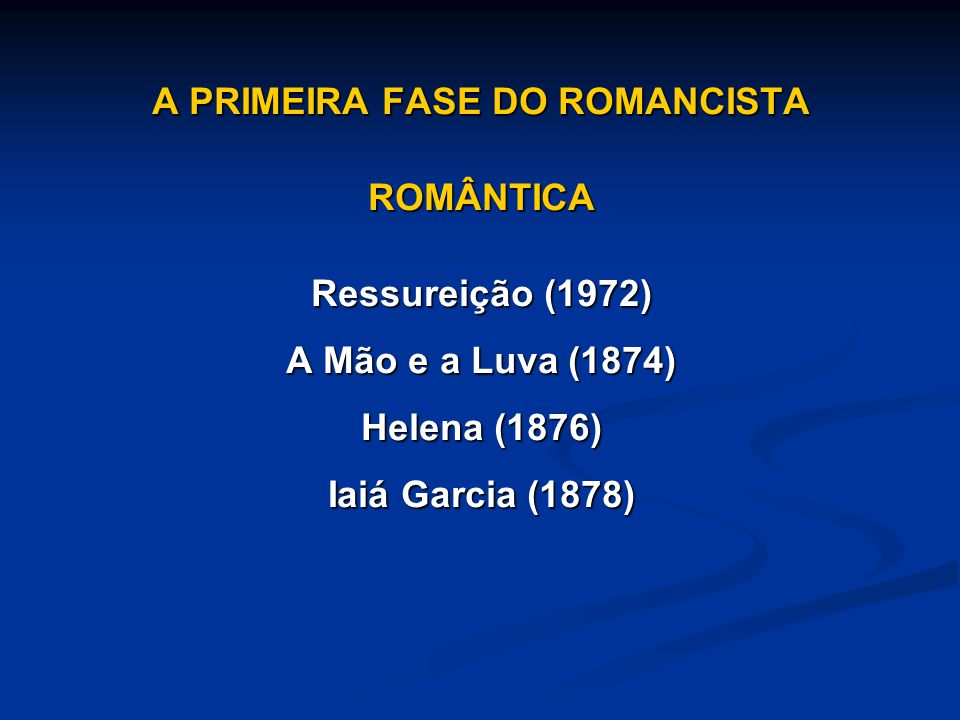 A PRIMEIRA FASE DO ROMANCISTA