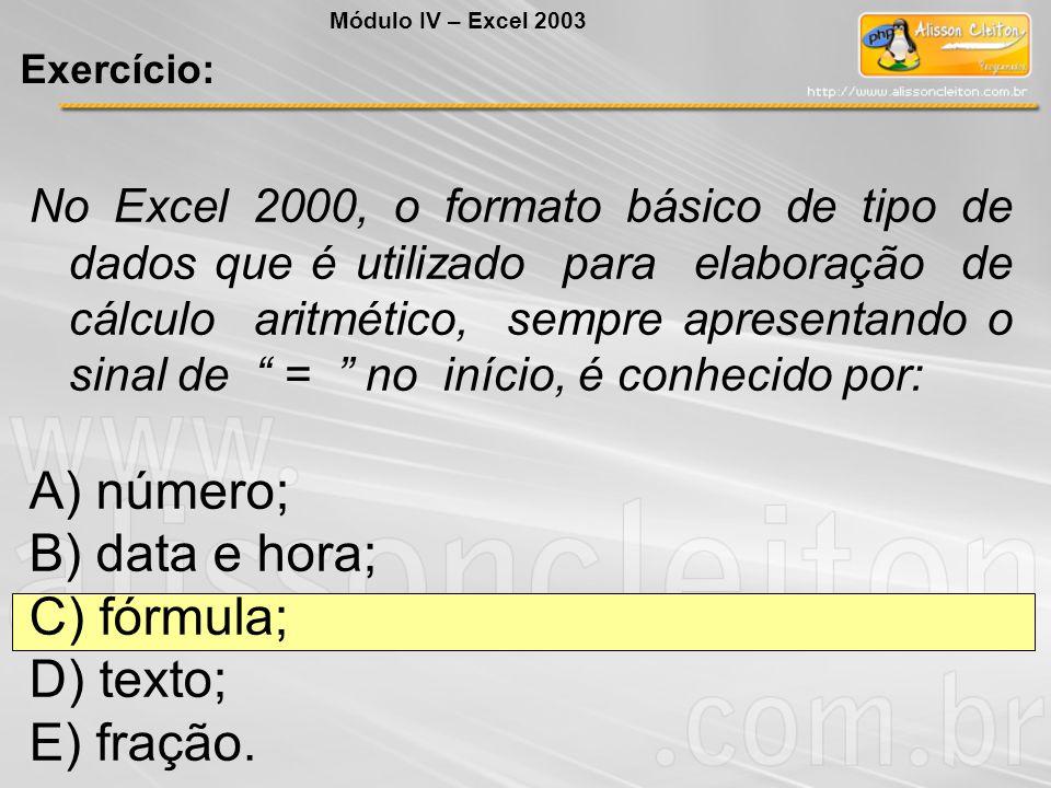 A) número; B) data e hora; C) fórmula; D) texto; E) fração.