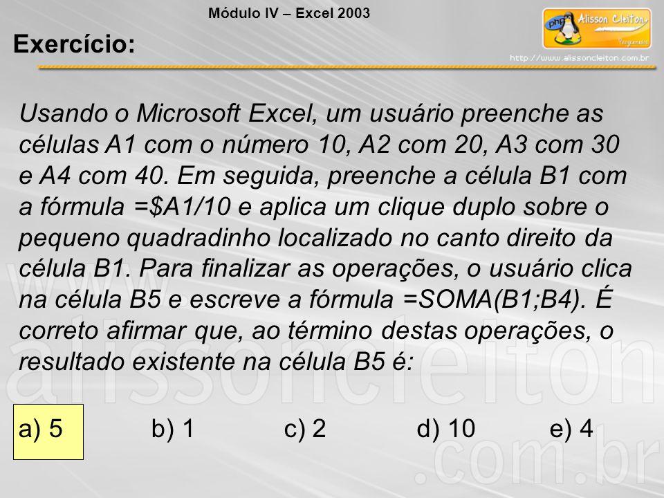 Módulo IV – Excel 2003 Exercício: